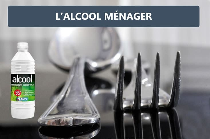 alcool menager pour nettoyer couverts